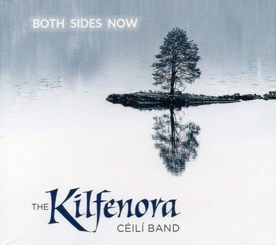 Both Sides Now:   - The Kilfenora Ceili Band [CD]