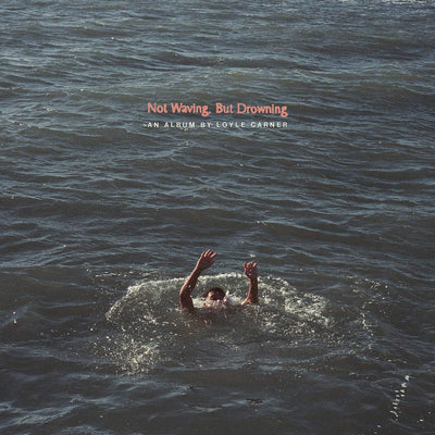 Not Waving, But Drowning - Loyle Carner [VINYL]