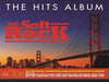 The Hits Album: The Soft Rock Album - Various Artists [CD]