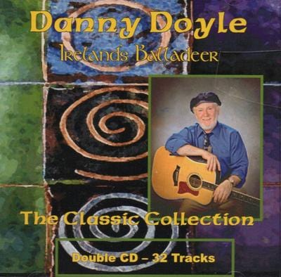 The Classic Collection: Ireland's Balladeer - Danny Doyle [CD]