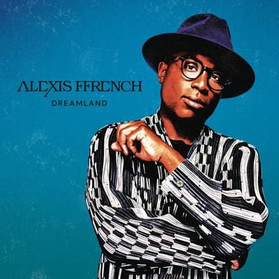 Alexis Ffrench: Dreamland - Alexis Ffrench [CD] OUT 20.03.20