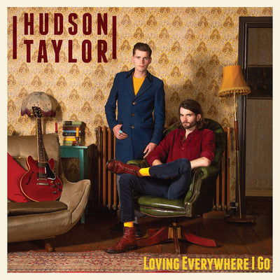 Loving Everywhere I Go:   - Hudson Taylor [VINYL] OUT 28.02.20