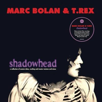 Shadowhead (RSD 2020):   - Marc Bolan and T.Rex [VINYL Limited Edition]