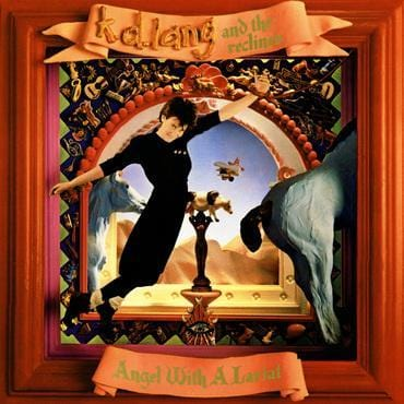 ANGEL WITH A LARIAT:- K.D LANG & THE RECLINES [VINYL]