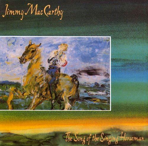 Jimmy Mac Carthy Song Of The Singing Horseman [CD]