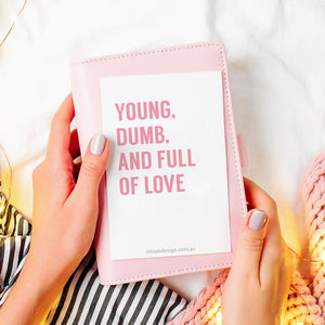 Young, Dumb, and Full of Love Valentine's Card