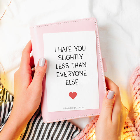 I Hate You Slightly Less Love Card