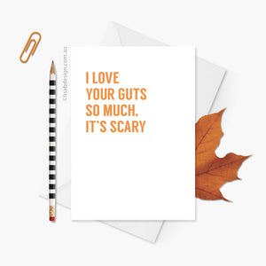 I Love Your Guts Card