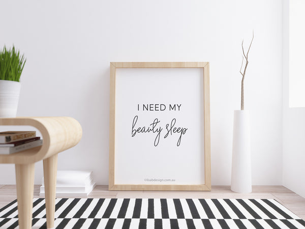 I Need My Beauty Sleep Art Print