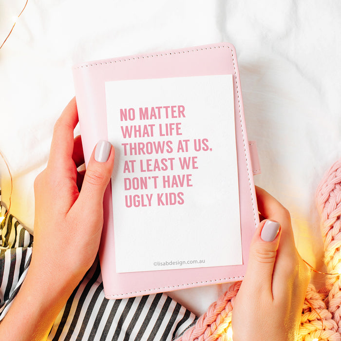 At Least We Don't Have Ugly Kids Love Card