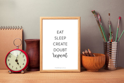 Eat, Sleep, Create Art Print