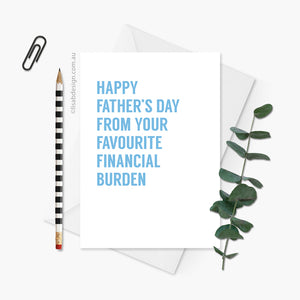 Favourite Financial Burden Father's Day Card