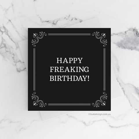 Happy Freaking Birthday Card