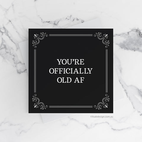 You're Officially Old AF Birthday Card