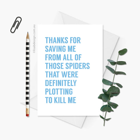 Thanks for Saving Me from the Spiders Card