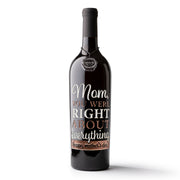 Mom, You Were Right Etched Wine Bottle