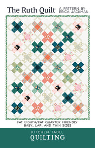 The Ruth Quilt Pattern by Kitchen Table Quilting