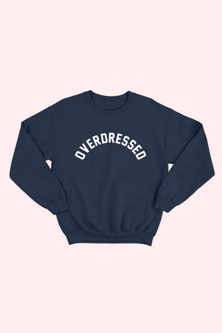 Overdressed Sweatshirt