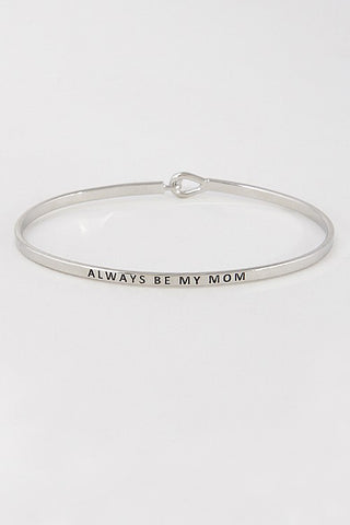 Wear Your Words On Your Sleeve Bracelet- Always Be My Mom in Silver