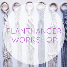 Load image into Gallery viewer, Macrame Plant Hanger Workshop