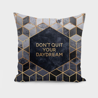 Don't quit your daydream  Cushion/Pillow