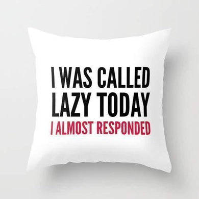I was Call Lazy Today Pillow