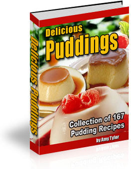 Delicious Puddings: 167 Pudding Recipes