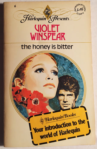 Harlequin Presents: The Honey Is Bitter by Violet Winspear