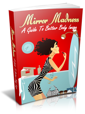 Mirror Madness: A Guide To Better Body Image
