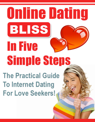 Online Dating Bliss In Five Simple Steps(eBook)