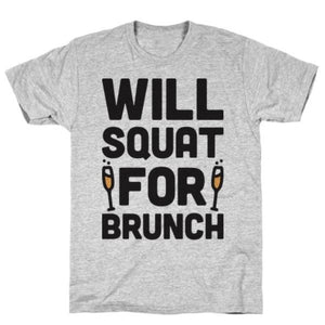 WILL SQUAT FOR BRUNCH T-SHIRT