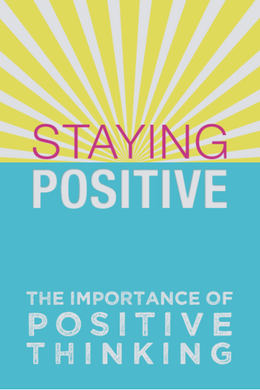 Staying Positive: The Importance of Positive Thinking