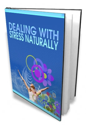 Dealing With Stress Naturally