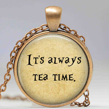 Load image into Gallery viewer, It's Always Tea Time Pendant Necklace