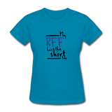 My BFF Has This Shirt Too - Women's T-Shirt - turquoise