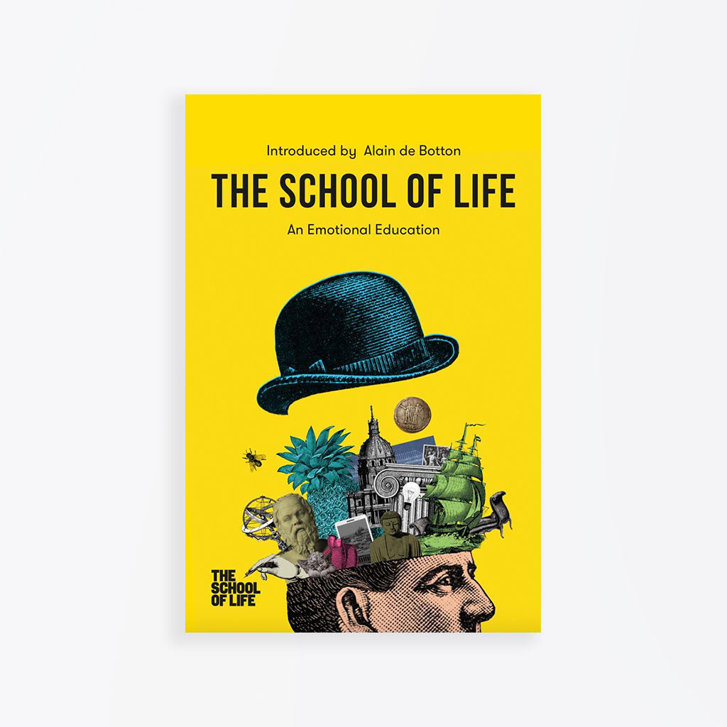 The School of Life: An Emotional Education Book
