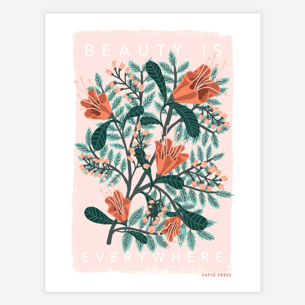 Beauty is Everywhere Print