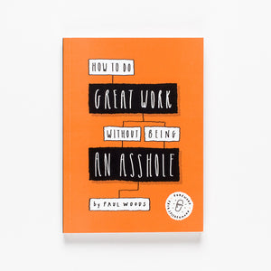 How to do Great Work Without Being an Asshole Book