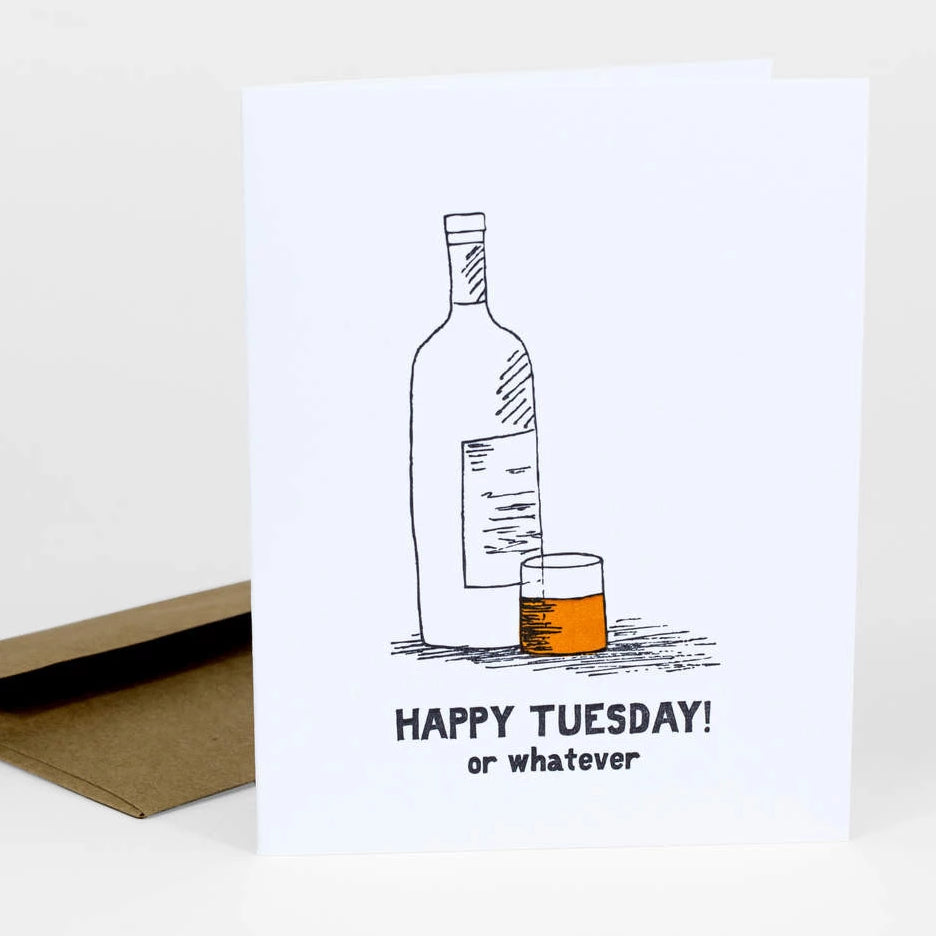 Happy Tuesday! or Whatever Card