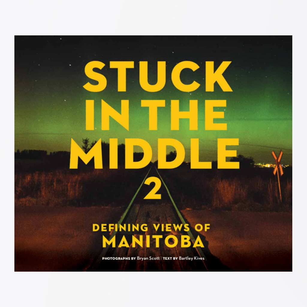 Stuck In The Middle 2: Defining Views of Manitoba