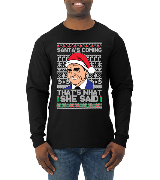 Santas Coming That's What She Said Michael Scott Ugly Christmas Sweater Mens Long Sleeve Shirt