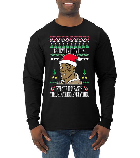 Tyson lisp Believe In Thomthin Thacrifithing Everythin Ugly Christmas Sweater Mens Long Sleeve Shirt