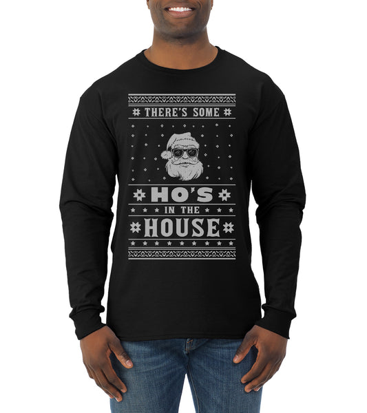 Theres Some Hos in the House Santa Ugly Christmas Sweater Mens Long Sleeve Shirt