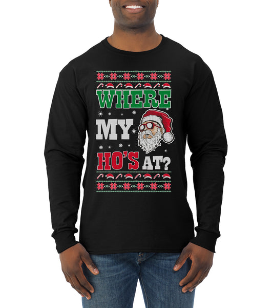 Where my Hos At Santa Funny Ugly Christmas Sweater Mens Long Sleeve Shirt