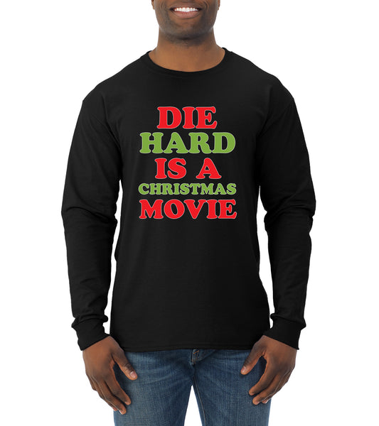 Die Hard is a Christmas Movie Christmas Mens Long Sleeve Shirt