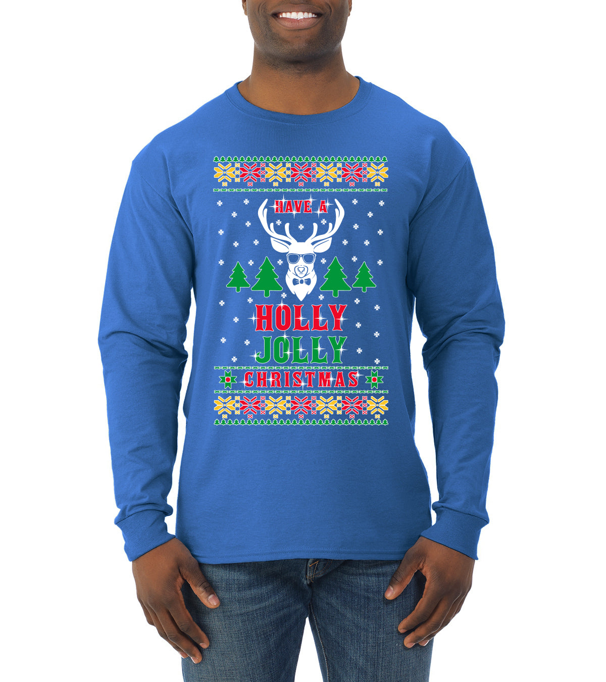 Have A Holly Jolly Christmas Ugly Christmas Sweater Mens Long Sleeve Shirt