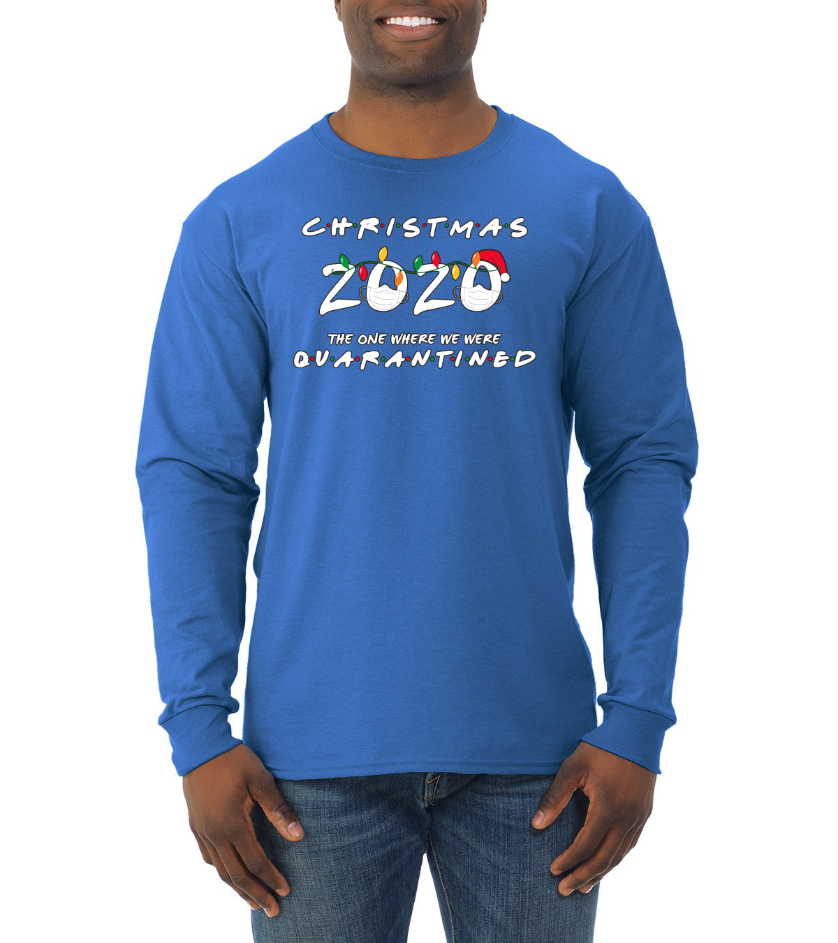 Christmas 2020 The One Where we were Quarantined Christmas Mens Long Sleeve Shirt