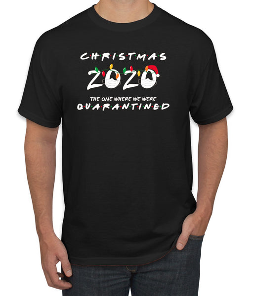 Christmas 2020 The One Where we were Quarantined Christmas Men's Graphic T-Shirt