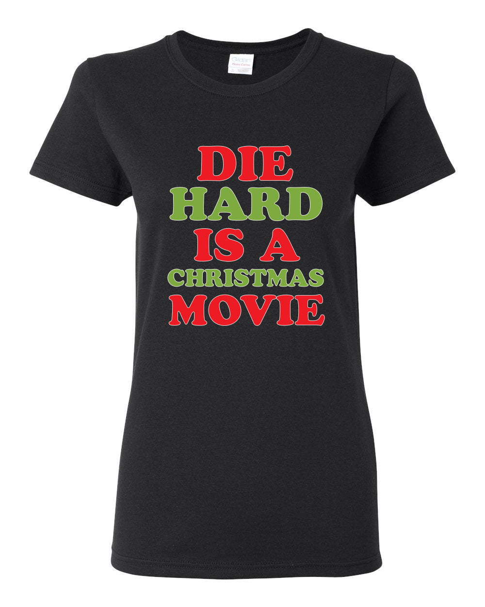 Die Hard is a Christmas Movie Christmas Womens Graphic T-Shirt