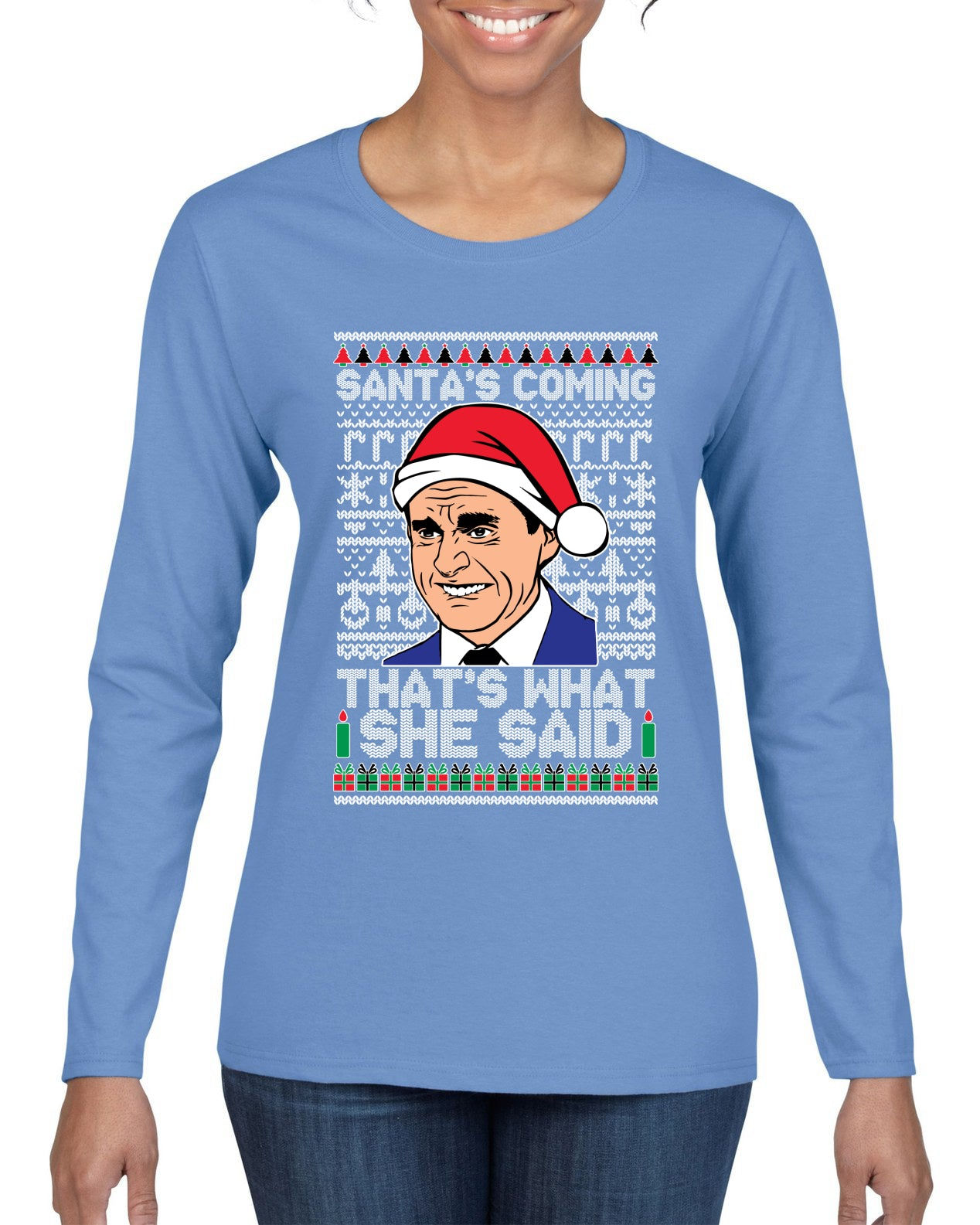 Santas Coming That's What She Said Michael Scott Ugly Christmas Sweater Womens Graphic Long Sleeve T-Shirt